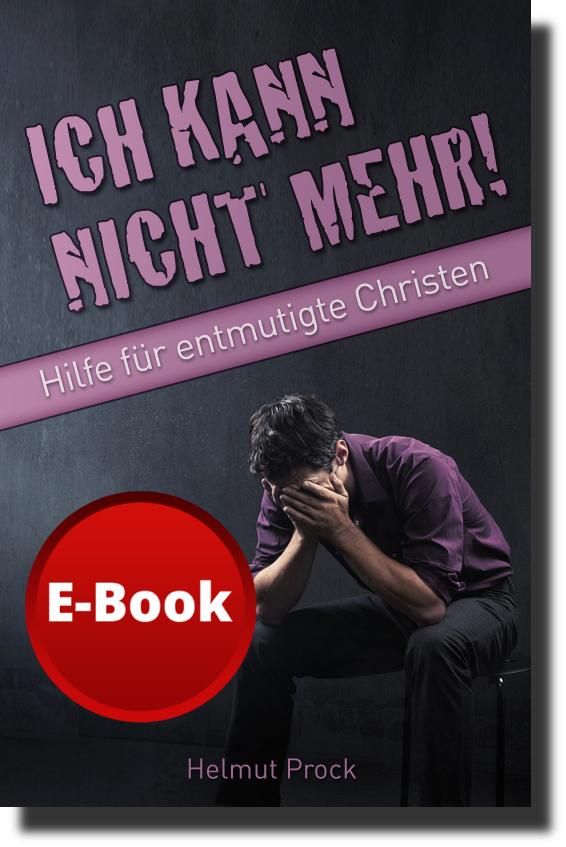 Ich kann nicht mehr! - Hilfe für entmutigte Christen - E-Book-0