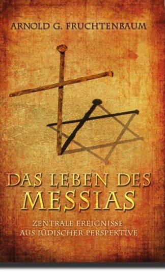 Das Leben des Messias - Zentrale Ereignisse aus jüdischer Perspektive / Bestseller! 9. Auflage!-0
