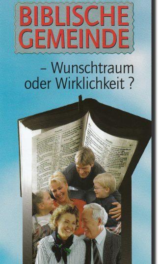 Biblische Gemeinde - Wunschtraum oder Wirklichkeit? (Flyer)-0