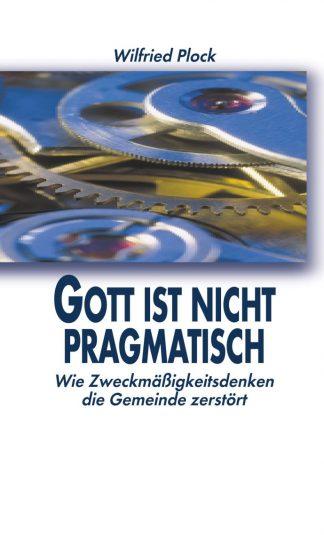 Gott ist nicht pragmatisch-0