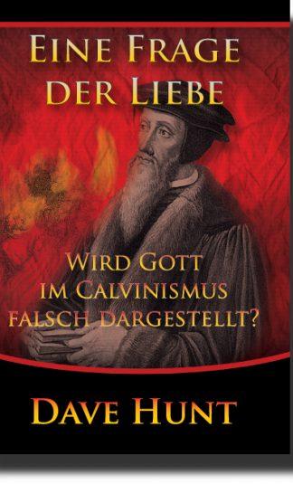 Eine Frage der Liebe - Wird Gott im Calvinismus falsch dargestellt?-0