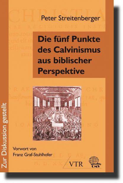 Die fünf Punkte des Calvinismus aus biblischer Perspektive-0