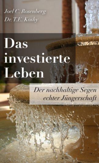 Das investierte Leben - Der nachhaltige Segen echter Jüngerschaft-0