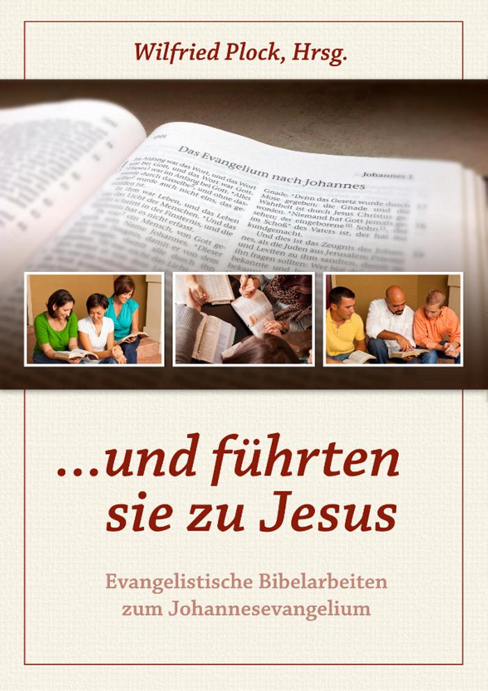 ...und führten sie zu Jesus - Evangelistische Bibelarbeiten über das Johannesevangelium-0