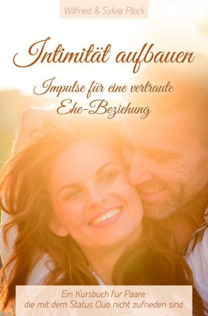 Intimität aufbauen - Impulse für eine vertraute Ehe-Beziehung-0