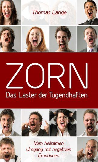 ZORN – Das Laster der Tugendhaften / Vom heilsamen Umgang mit negativen Emotionen-0
