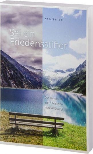 Sei ein Friedensstifter - Das Handbuch zur biblischen Konfliktlösung -0