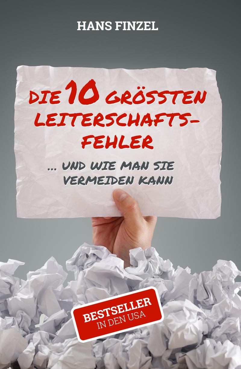 Die 10 grössten Leiterschaftsfehler ... und wie man sie vermeiden kann / Bestseller in den USA!-0