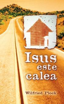 """Isus este calea (""""Jesus ist der Weg"""" auf Rumänisch) - der Verteilbuch-Klassiker-0"""